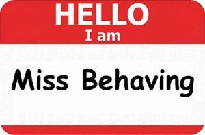 miss behaving